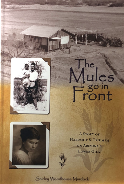 The Mules Go in Front by Shirley Woodhouse Murdock