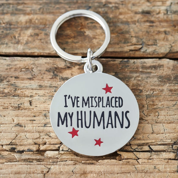 I've Misplaced My Humans Dog Tag By Sweet William