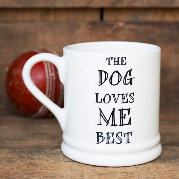 The Dog Loves Me Best Mug By Sweet William