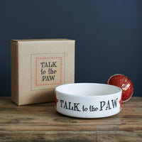 Talk To The Paw Dog Bowl By Sweet William