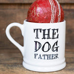 The Dog Father Mug By Sweet William