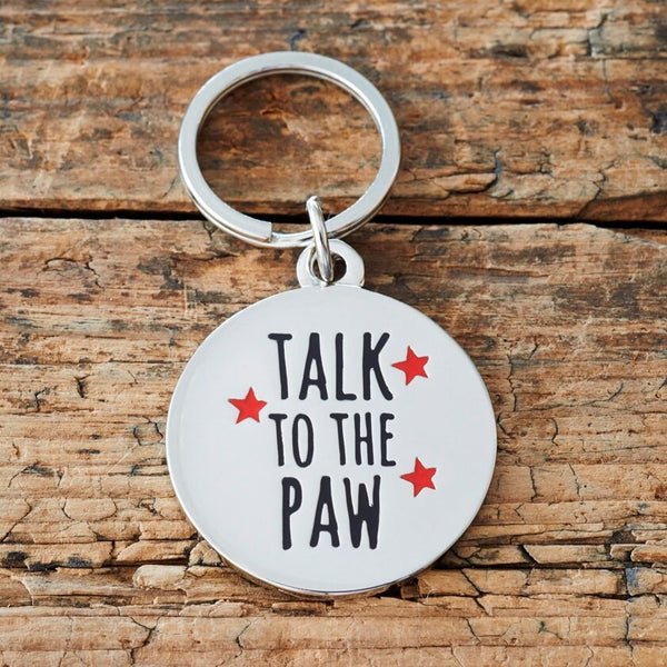 Talk To The Paw Dog Tag By Sweet William