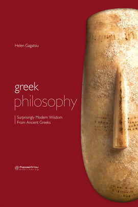 Greek Philosophy: Surprisingly Modern Wisdom From Ancient Greeks (Αγγλικά-Αρχαία Ελληνικά)