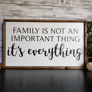 Family Is Not An Important Thing, It's Everything - Ready To Ship