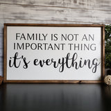 Family Is Not An Important Thing, It's Everything