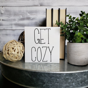 Get Cozy - Ready To Ship