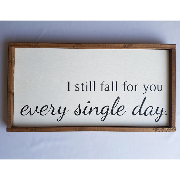 I Still Fall For You Every Single Day