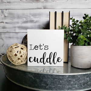 Let's Cuddle - Ready To Ship