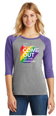 You Can Come Out to Me, 3/4 Sleeve  Tri-blend Women's Raglan