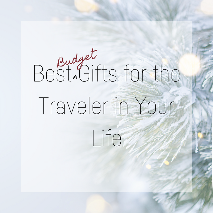 The Best (Budget) Gifts for the Traveler in Your Life