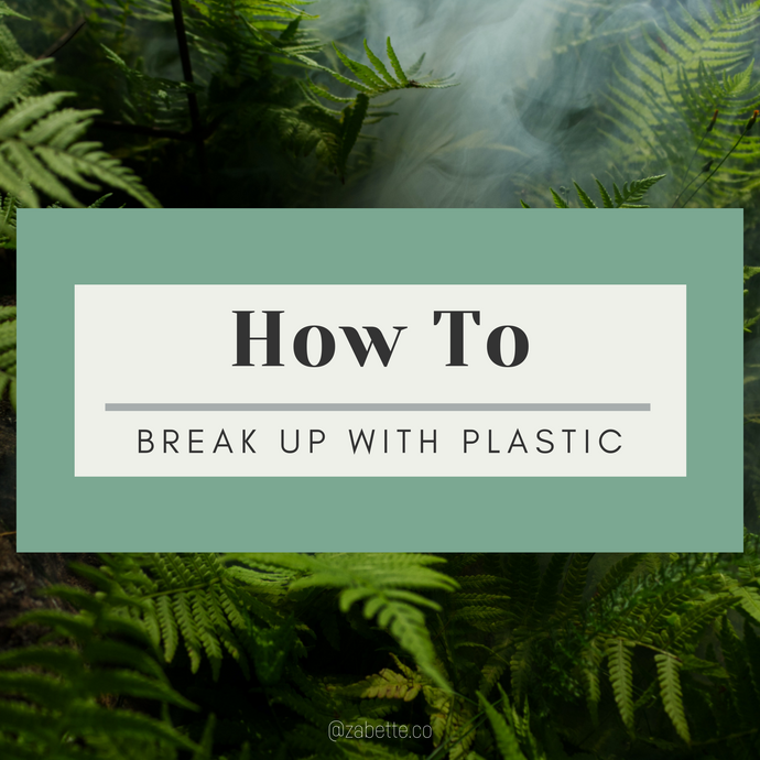 How to Break Up with Plastic (For Good)