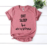 Eat Sleep Be Awesome T-shirt - A Woman Knows Best