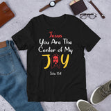 Jesus You Are The Center of My Joy Short-Sleeve Unisex T-Shirt