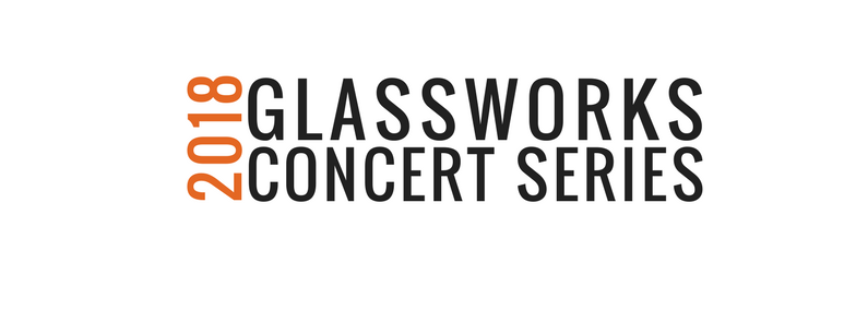 Glassworks Concert Series | August 3