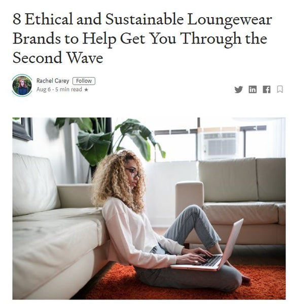 Climate Conscious | 8 Ethical and Sustainable Loungewear Brands to Help Get You Through The Second Wave | 6th August 2020
