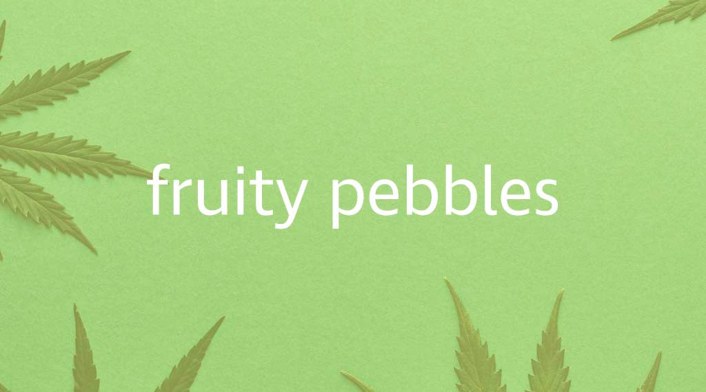 Fruity Pebbles Strain Review