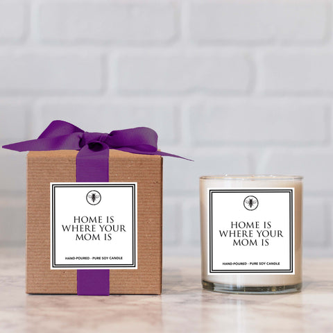 """Home Is Where Your Mom Is"" Candle - Not available for local pick up"