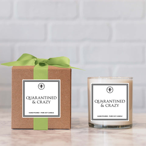 """Quarantined & Crazy"" Candle - Not available for local pick up"
