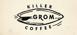Killer Grom Coffee