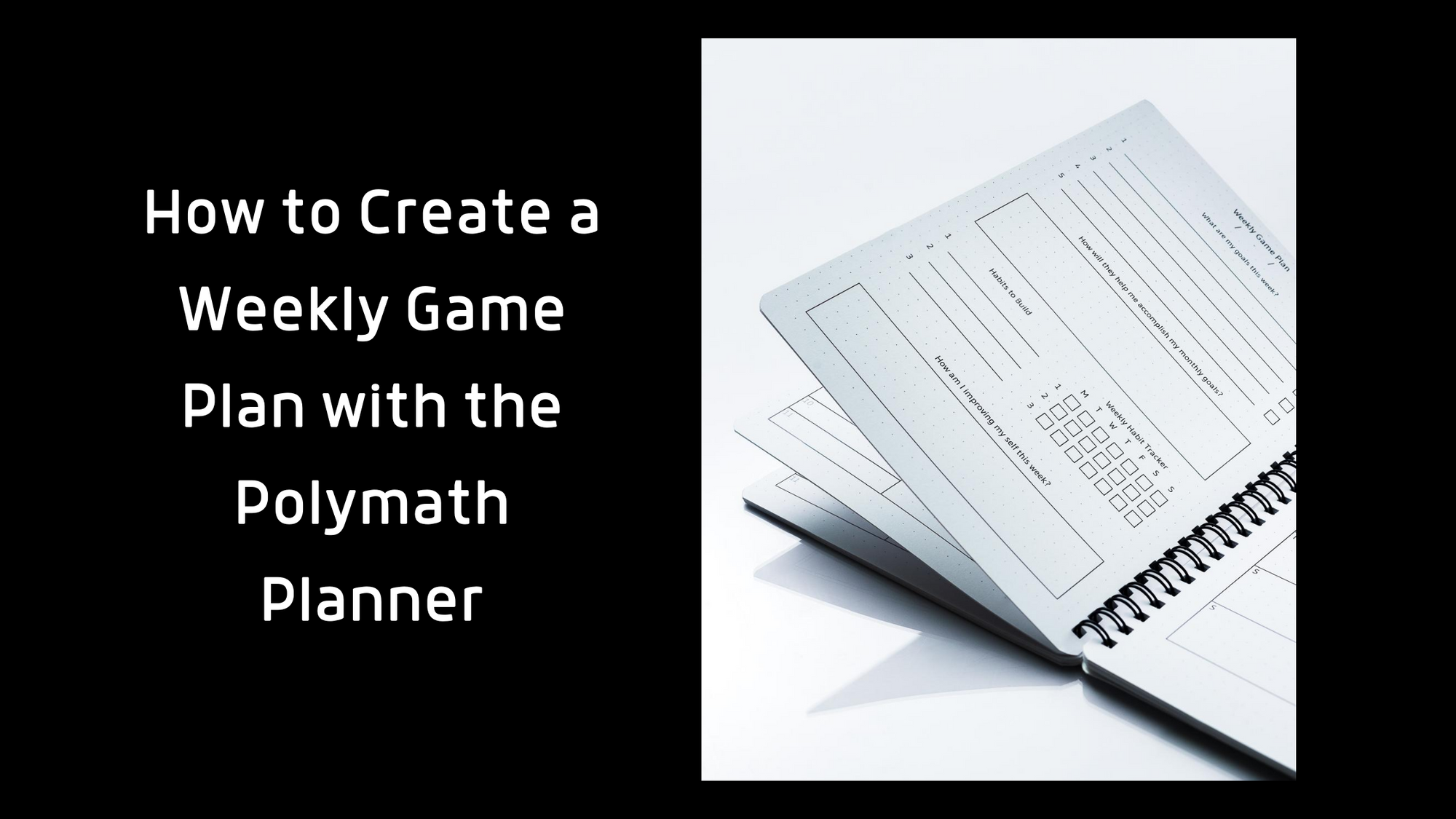 How to Create a Weekly Game Plan with the Polymath Planner