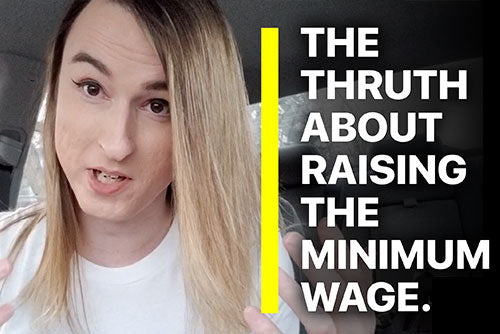 The Truth About Raising the Minimum Wage