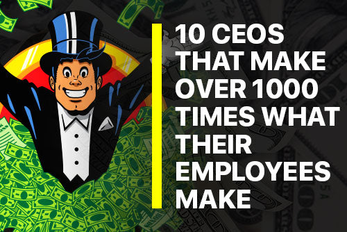 10 CEO's That Make Over 1000 Times What Their Employees Make