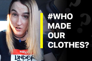 Who Made Our Clothes?