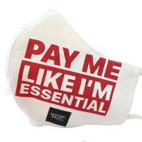 Pay Me Like I'm Essential Face Mask with pocket for Filter