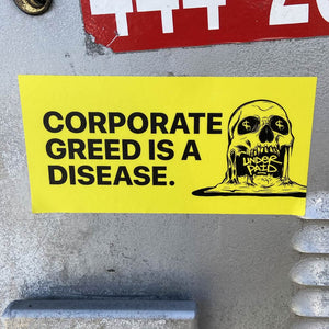 Corporate Greed is a Disease Bumper Sticker