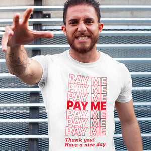 Underpaid Clothing Pay Me T-Shirt