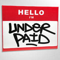 Hello I'm Underpaid Canvas Print - 14 x 11