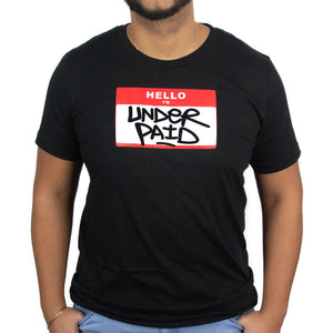 Underpaid Clothing - Hello I'm Underpaid Unisex T-Shirt Model Front