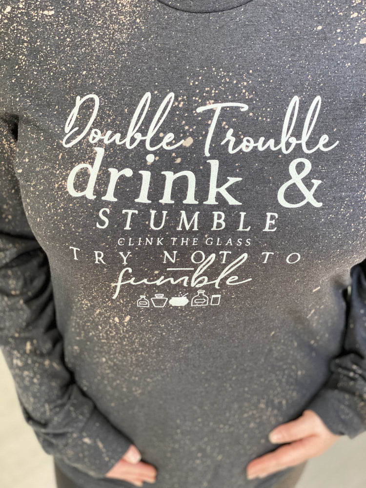 """DOUBLE TROUBLE DRINK AND STUMBLE CLINK THE GLASS TRY NOT TO STUMBLE"" GRAPHIC TEE"