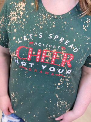 """LET'S SPREAD HOLIDAY CHEER NOT YOUR DRAMA"" GRAPHIC TEE"