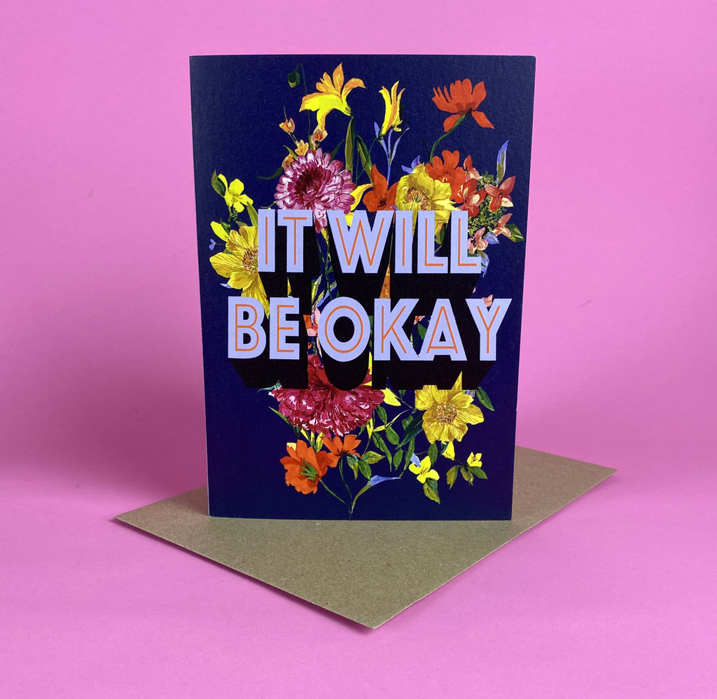 It Will Be Okay Card