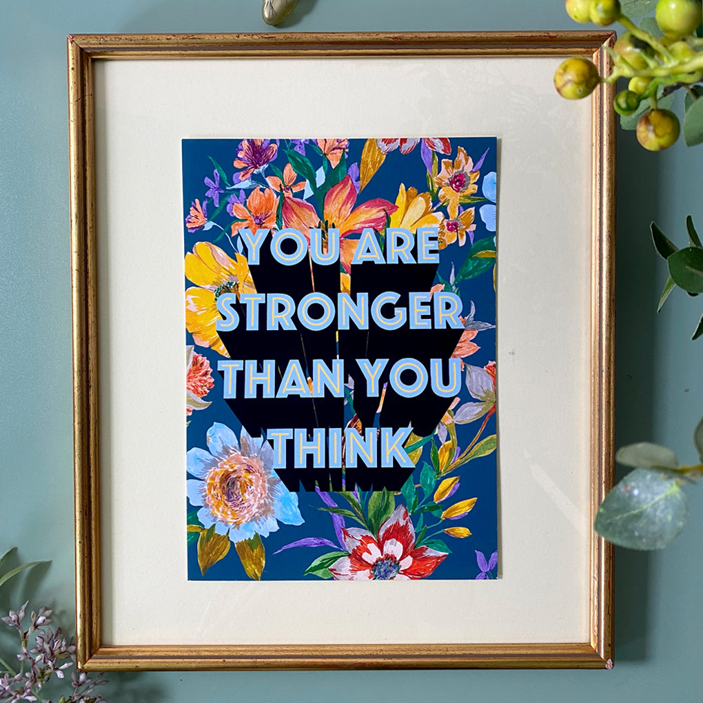 'You Are Stronger Than You Think' Giclée Print
