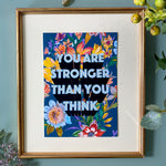 'You Are Stronger Than You Think' Positive Slogan Print
