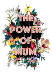 The Power Of Mum Giclée Print