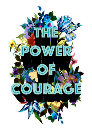 The Power Of Courage