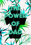 The Power Of Dad Giclée Print