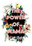 The Power Of Mama Giclée Print