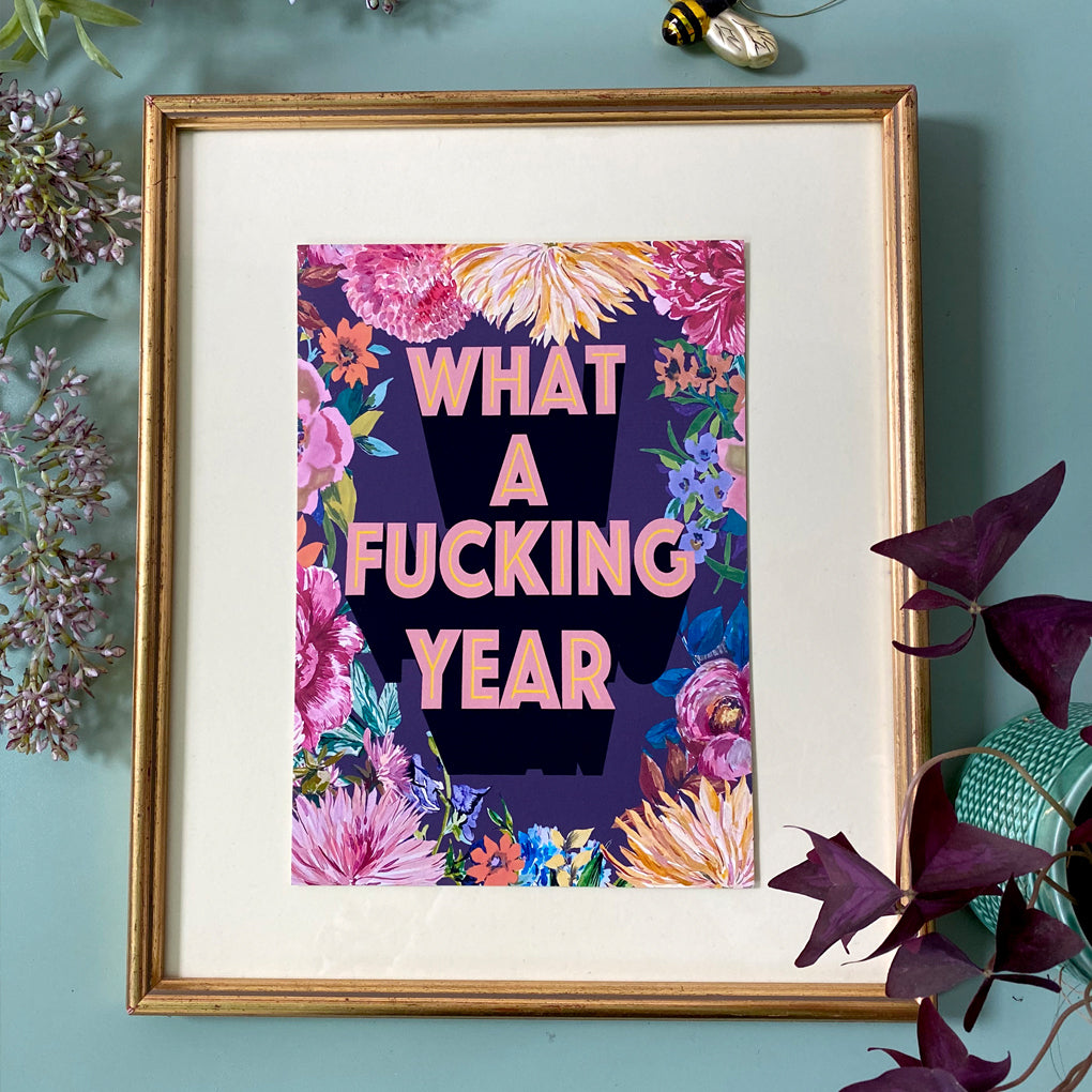 'What A Fucking Year' Print