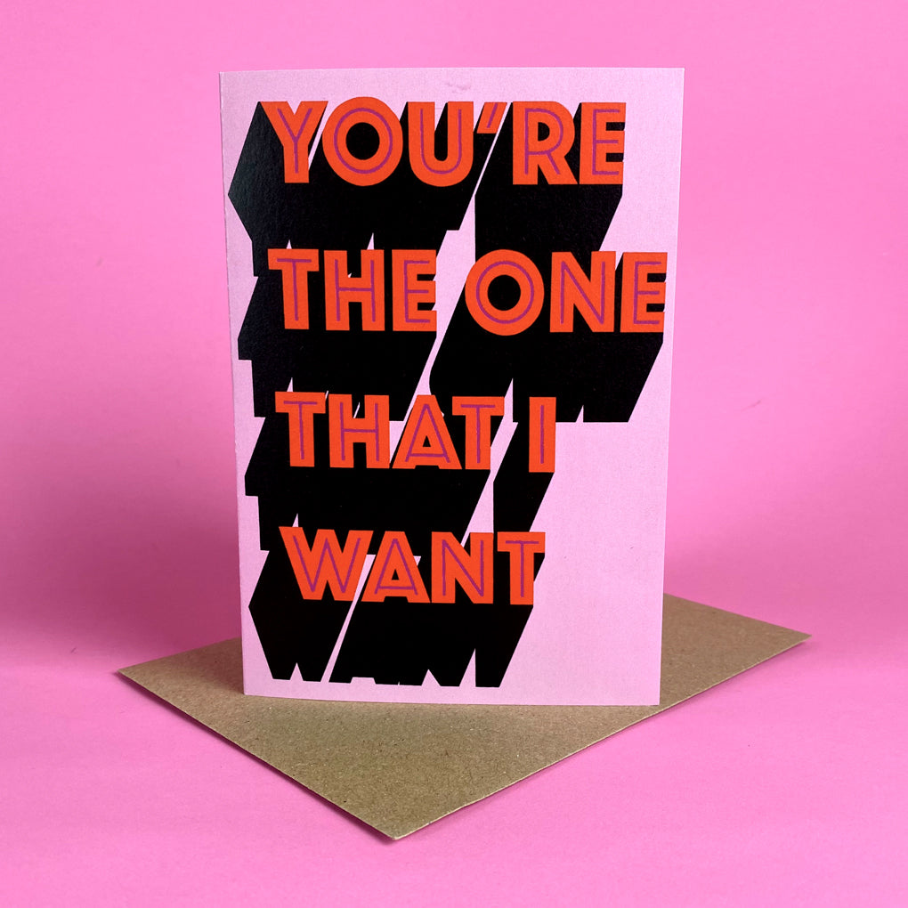 You're The One That I Want Card