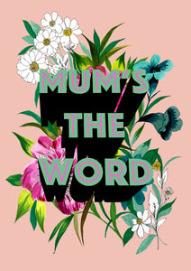 Mum's The Word