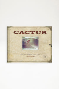Christo Reid - Cactus - Surfing Journals from Solitude. Limited 2nd Edition