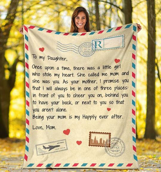 To My Daughter - BEING YOUR MOM IS MY HAPPILY EVER AFTER - Blanket