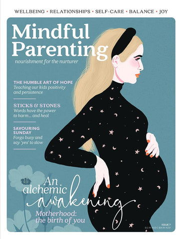 Mindful Parenting Issue 7 - An alchemic awakening