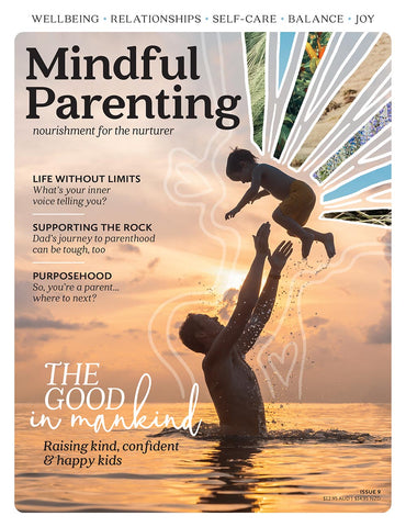 Mindful Parenting Issue 9 - Life without limits