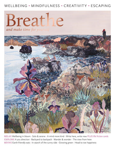 Breathe Magazine Issue 20 - Wellbeing in bloom (On Sale 06/04/20)