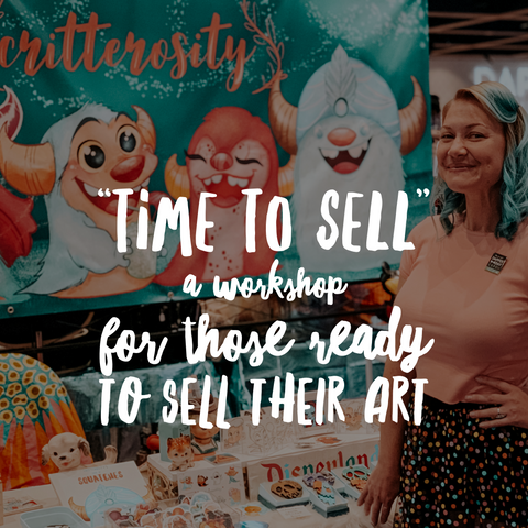 """Time to Sell"" A Workshop for Those Ready to Sell Their Art - Link"